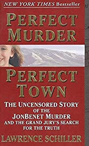 Perfect Murder, Perfect Town : The…