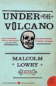 Under the Volcano: A Novel de Malcolm Lowry