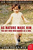 As nature made him : the boy who was raised as a girl / John Colapinto