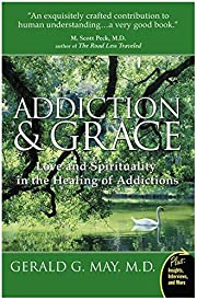 Addiction and Grace: Love and Spirituality…