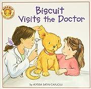 Biscuit Visits the Doctor af Alyssa Satin…