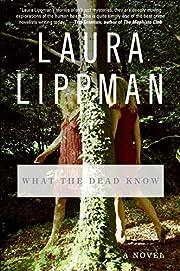 What the dead know por Laura Lippman