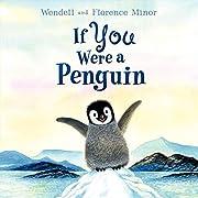 If You Were a Penguin de Florence Minor