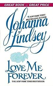 Love Me Forever – tekijä: Johanna Lindsey