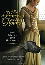 The Princess and the Hound af Mette Ivie…