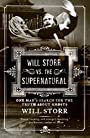 Will Storr vs. The Supernatural: One Man's Search for the Truth About Ghosts - Will Storr