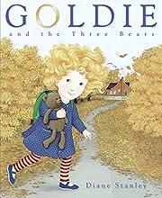 Goldie and the Three Bears af Diane Stanley