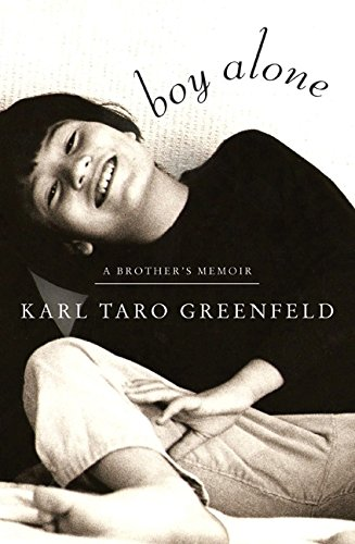 Boy Alone: A Brother's Memoir, Greenfeld, Karl Taro