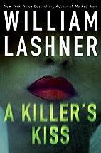 A Killer's Kiss by William Lashner