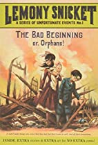 The Bad Beginning: Or, Orphans! (A Series of…