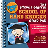 Family guy : the Stewie Griffin school of hard knocks grad pad : a personalized, ultra-confidential yearbook / by Stewie Griffin ; based on the series by Seth MacFarlane