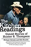 The Kitchen Readings: Untold Stories of Hunter S. Thompson, Cleverly, Michael
