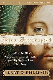 Jesus, Interrupted: Revealing the Hidden…