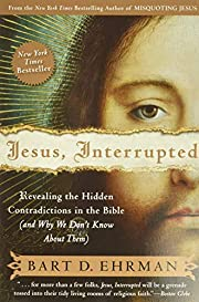 Jesus, Interrupted: Revealing the Hidden…