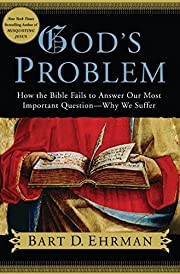 God's Problem: How the Bible Fails to Answer…