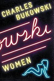 Women: A Novel de Charles Bukowski