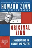 Original Zinn : conversations on history and politics / Howard Zinn with David Barsamian ; foreword by Arundhati Roy