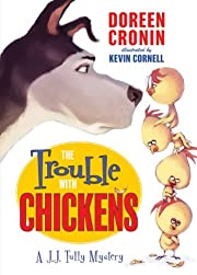 The Trouble with Chickens: A J.J. Tully…