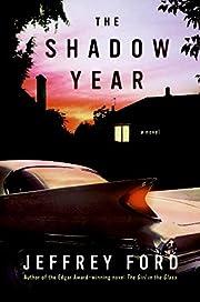 The Shadow Year: A Novel de Jeffrey Ford