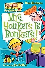My Weird School #18: Mrs. Yonkers Is…