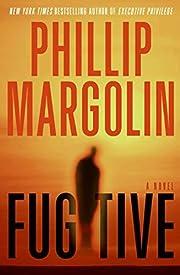 Fugitive: A Novel af Phillip Margolin