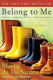 Belong to Me: A Novel av Marisa De los…