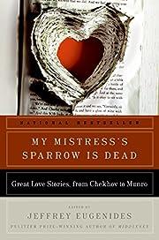 My Mistress's Sparrow Is Dead: Great…