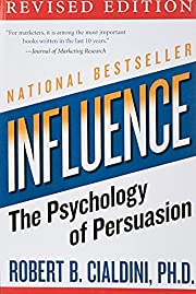 Influence: The Psychology of Persuasion…