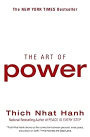 The Art of Power por Thich Nhat Hanh