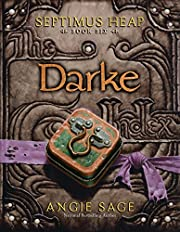 Septimus Heap, Book Six: Darke af Angie Sage
