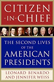 Citizen-in-Chief: The Second Lives of the…