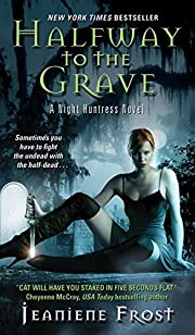 Halfway to the Grave (Night Huntress, Book…