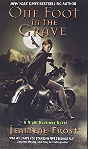 One foot in the grave : a night huntress…
