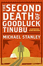 The Second Death of Goodluck Tinubu by Michael Stanley