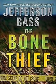 The Bone Thief: A Body Farm Novel de…