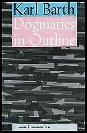 Dogmatics in Outline av Karl Barth