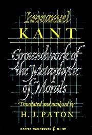 Groundwork of the Metaphysic of Morals –…