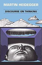 Discourse on Thinking de Martin Heidegger