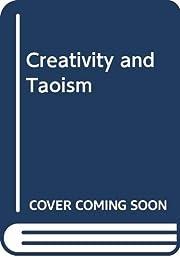 Creativity and Taoism av Chang Chung-yuan
