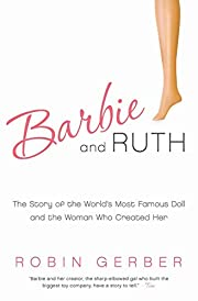 Barbie and Ruth: The Story of the…