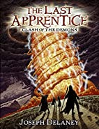 The Last Apprentice: Clash of the Demons by…