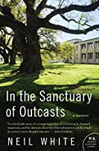 In the Sanctuary of Outcasts: A Memoir…