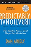 Predictably Irrational, Revised and Expanded Edition: The Hidden Forces That Shape Our Decisions @amazon.com