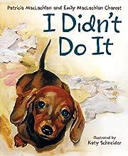 I Didn't Do It av Patricia MacLachlan