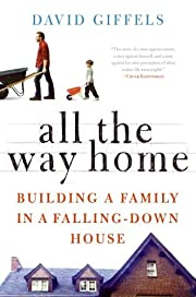 All the Way Home: Building a Family in a…