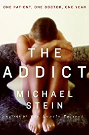 The Addict : One Patient, One Doctor, One…