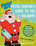 Peter Griffin's guide to the holidays / helped into print by Danny Smith ; based on the series created by Seth MacFarlane
