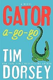 Gator A-Go-Go: A Novel af Tim Dorsey
