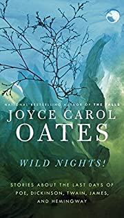 Wild Nights!: Stories About the Last Days of…
