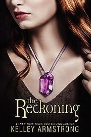 The Reckoning (Darkest Powers, 3) af Kelley…